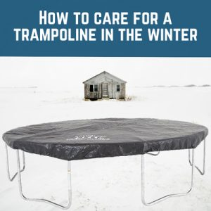 Trampoline winter care
